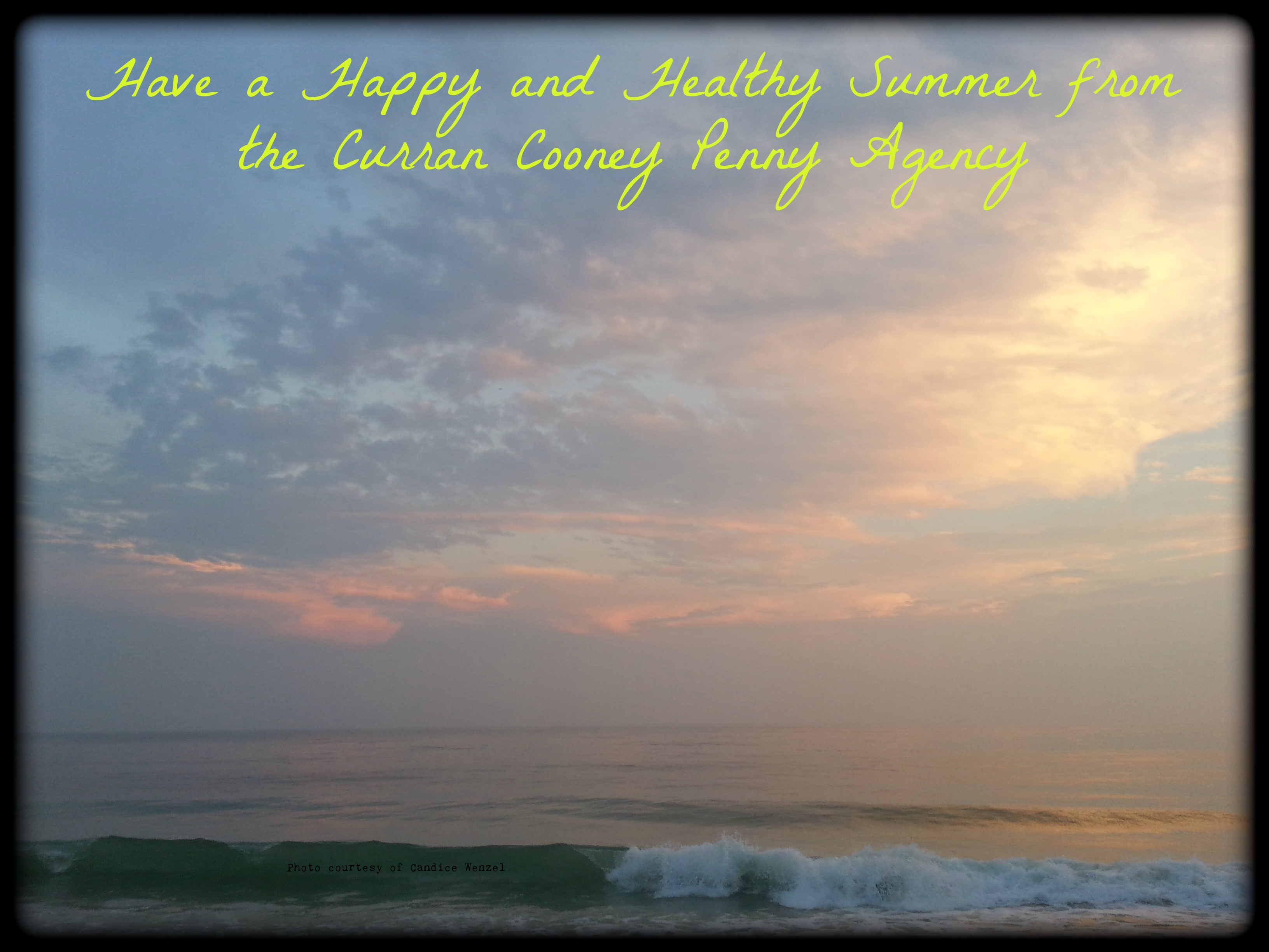 Have a Happy and Healthy Summer from the Curran Cooney Penny Agency.  Photo courtesy of Candice Wenzel